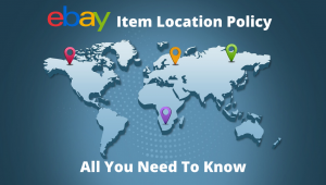 Ebay's Item Location Policy